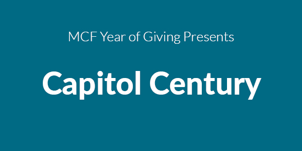 MCF Year of Giving Presents Capitol Century