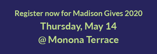 Register now for Madison Gives 2020 Thursday May 14 at Monona Terrace.